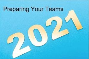 Preparing Your Teams for 2021